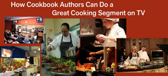 How Cookbook Authors Ca Do a Great Cooking Segment on TV