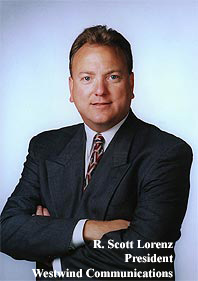 R. Scott Lorenz, President Westwind Communications