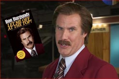 Ron Burgundy ~ Let Me Off at The Top